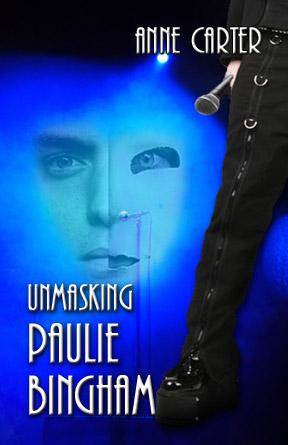 Unmasking Paulie Bingham by Anne Carter