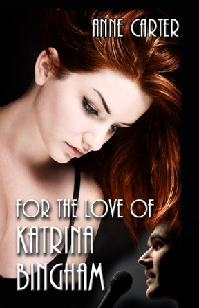 For the Love of Katrina Bingham by Anne Carter